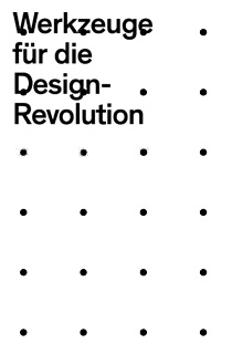Tools for the Design Revolution, an Exhibition about Design on a turning point. OPENING 28.9. DesignForum MQ Vienna